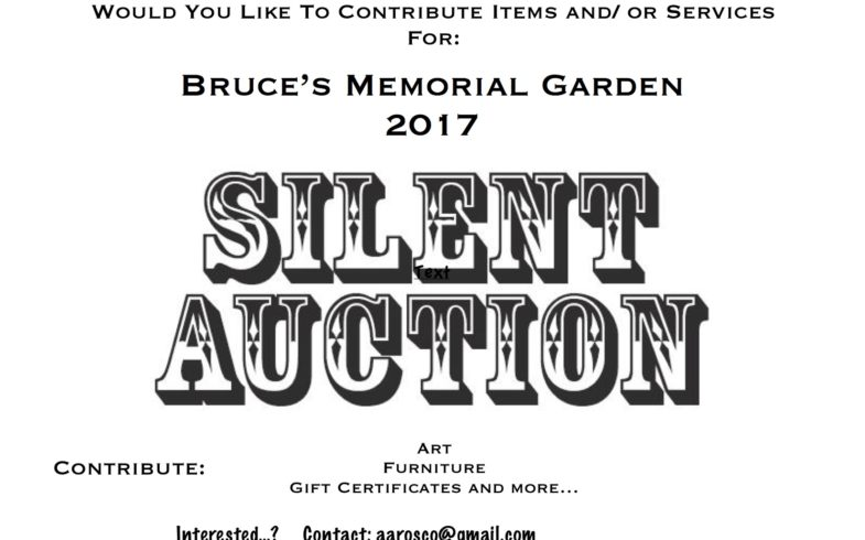 Contribute To Bruce's Memorial Garden 2017 Silent Auction!