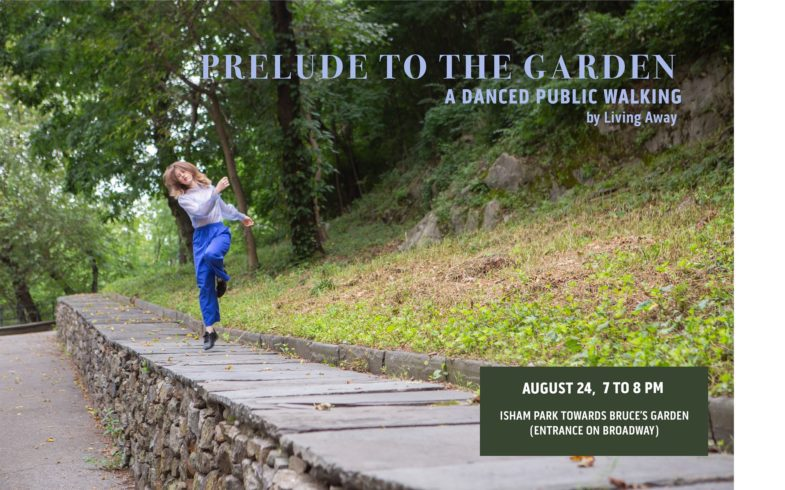 PRELUDE TO THE GARDEN – A Danced Public Walking • This Saturday, August 24th @7pm