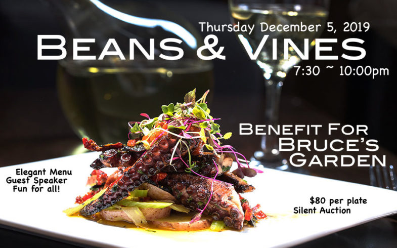 Benefit Dinner For Bruce's Garden • Thursday December 5 @7:30pm
